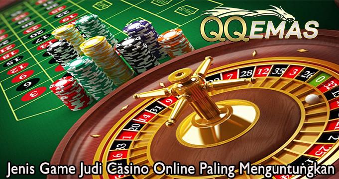 Jenis Game Judi Casino Online Paling Menguntungkan