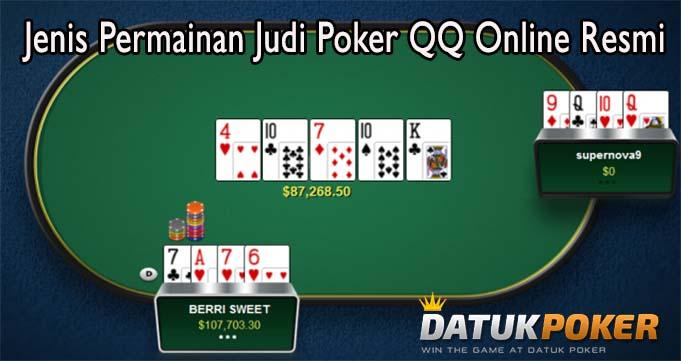 Jenis Permainan Judi Poker QQ Online Resmi
